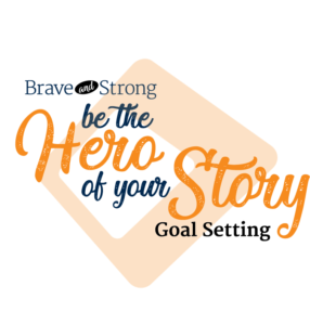 Be the hero of your story: Goal Setting