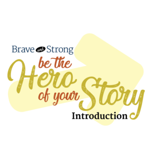 Be the hero of your story: Introduction